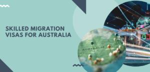 Skilled Migration Visas for Australia